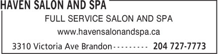Haven Salon and Spa (204-727-7773) - Display Ad - FULL SERVICE SALON AND SPA www.havensalonandspa.ca
