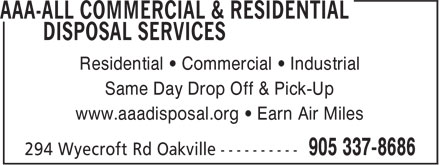 AAA-All Commercial & Residential Disposal Services (905-337-8686) - Annonce illustrée - Residential • Commercial • Industrial Same Day Drop Off & Pick-Up www.aaadisposal.org • Earn Air Miles
