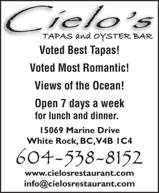 Cielo's Tapa's &amp; Oyster Bar (604-538-8152) - Display Ad - Voted Best Tapas! Voted Most Romantic! Views of the Ocean! Open 7 days a week for lunch and dinner. 15069 Marine Drive White Rock, BC, V4B 1C4 www.cielosrestaurant.com info@cielosrestaurant.com