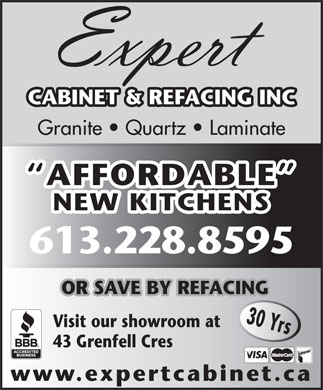 Expert Cabinet Refacing (613-317-1632) - Display Ad - CABINET & REFACING INC Granite   Quartz   Laminate AFFORDABLE NEW KITCHENS 613.228.8595 OR SAVE BY REFACING 30 Yrs Visit our showroom at 43 Grenfell Cres www.expertcabinet.ca