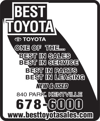 Best Toyota Inc (902-678-6000) - Annonce illustrée - ONE OF  THE... BEST IN SALES BEST IN SERVICE BEST IN PARTS BEST IN LEASING NEW & USED 840 PARK, KENTVILLE 678-6000