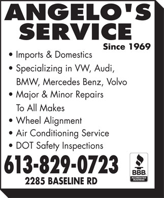 Angelo's Service (613-829-0723) - Annonce illustrée - Imports & Domestics Specializing in VW, Audi, BMW, Mercedes Benz, Volvo Major & Minor Repairs To All Makes Wheel Alignment Air Conditioning Service DOT Safety Inspections 613-829-0723 2285 BASELINE RD