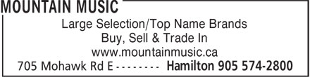 Mountain Music (905-574-2800) - Display Ad - Large Selection/Top Name Brands Buy, Sell & Trade In www.mountainmusic.ca