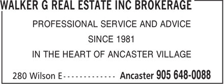 Walker G Real Estate Inc Brokerage (905-648-0088) - Annonce illustrée - PROFESSIONAL SERVICE AND ADVICE SINCE 1981 IN THE HEART OF ANCASTER VILLAGE