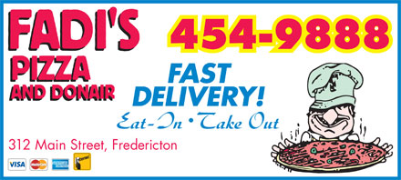 Fadi's Pizza And Donair Inc (506-454-9888) - Display Ad - FAST DELIVERY! 312 Main Street, Fredericton FAST DELIVERY! 312 Main Street, Fredericton