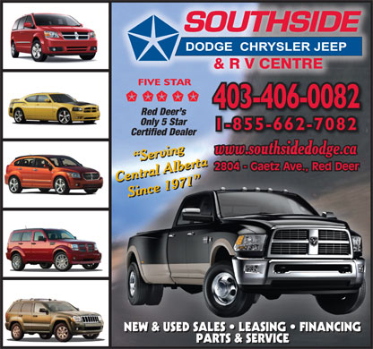 Southside Dodge Chrysler Jeep & RV Centre (403-406-0306) - Display Ad - 403-406-0082 Red Deer s Only 5 Star 1-855-662-7082 Certified Dealer NEW & USED SALES   LEASING   FINANCING PARTS & SERVICE