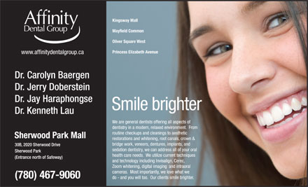Affinity Dental Group-Sherwood Park (780-410-8330) - Display Ad - Kingsway Mall Mayfield Common Oliver Square West Princess Elizabeth Avenue (780) 467-9060