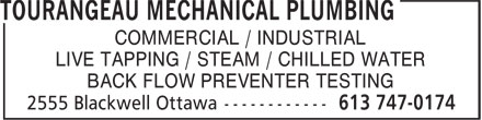 Tourangeau Mechanical Plumbing (613-747-0174) - Display Ad - COMMERCIAL / INDUSTRIAL LIVE TAPPING / STEAM / CHILLED WATER BACK FLOW PREVENTER TESTING COMMERCIAL / INDUSTRIAL LIVE TAPPING / STEAM / CHILLED WATER BACK FLOW PREVENTER TESTING