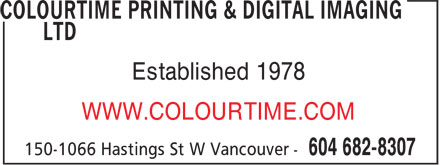 Colourtime Printing & Digital Imaging Ltd (604-682-8307) - Annonce illustrée - Established 1978 WWW.COLOURTIME.COM Established 1978 WWW.COLOURTIME.COM Established 1978 WWW.COLOURTIME.COM Established 1978 WWW.COLOURTIME.COM