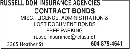 Don Russell Insurance Agencies (604-879-4641) - Annonce illustrée - CONTRACT BONDS MISC., LICENCE, ADMINISTRATION & LOST DOCUMENT BONDS FREE PARKING russellinsurance@telus.net