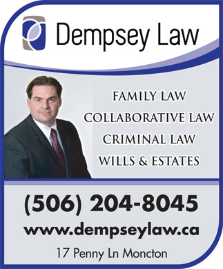 Dempsey Law (506-204-8045) - Display Ad - Family Law Collaborative Law Criminal Law Wills & ESTATES 17 Penny Ln Moncton