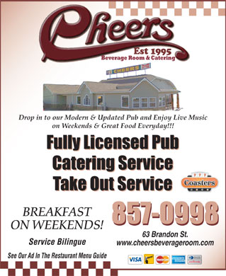 Cheers Beverage Room (506-802-7398) - Annonce illustrée - Drop in to our Modern & Updated Pub and Enjoy Live Music on Weekends & Great Food Everyday!!! Fully Licensed Pub Catering Service Take Out Service BREAKFAST 857-0998 ON WEEKENDS! 63 Brandon St. Service Bilingue www.cheersbeverageroom.com See Our Ad In The Restaurant Menu Guide Service Bilingue www.cheersbeverageroom.com See Our Ad In The Restaurant Menu Guide Drop in to our Modern & Updated Pub and Enjoy Live Music on Weekends & Great Food Everyday!!! Fully Licensed Pub Catering Service Take Out Service BREAKFAST 857-0998 ON WEEKENDS! 63 Brandon St.