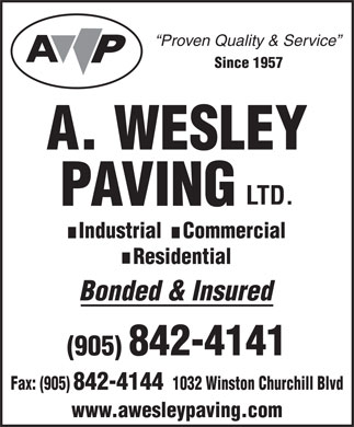 A Wesley Paving Ltd (905-842-4141) - Annonce illustrée - Proven Quality & Service Since 1957 Industrial    Commercial Residential Bonded & Insured (905) 842-4141 1032 Winston Churchill BlvdFax: (905) 842-4144 www.awesleypaving.com
