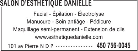 Salon Esthetique Danielle (450-875-1004) - Annonce illustr&eacute;e - Facial - &Eacute;pilation - &Eacute;lectrolyse Manucure - Soin anti&acirc;ge - P&eacute;dicure Maquillage semi-permanent - Extension de cils www.esthetiquedanielle.com