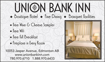 Union Bank Inn (780-423-3600) - Annonce illustr&eacute;e - 10053 Jasper Avenue, Edmonton AB www.unionbankinn.com 780.970.6710   1.888.970.6433