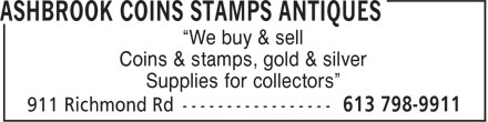 Ashbrook Coins Stamps Antiques & Collectibles (613-798-9911) - Annonce illustrée - ¿We buy & sell Coins & stamps, gold & silver Supplies for collectors¿