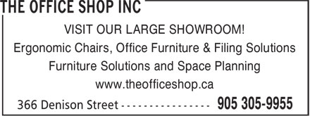 The Office Shop Inc (905-305-9955) - Display Ad - VISIT OUR LARGE SHOWROOM! Ergonomic Chairs, Office Furniture & Filing Solutions Furniture Solutions and Space Planning www.theofficeshop.ca