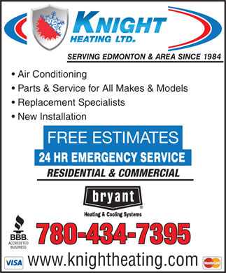 Knight Heating Ltd (780-434-7395) - Annonce illustrée - Air Conditioning Parts & Service for All Makes & Models Replacement Specialists New Installation FREE ESTIMATES RESIDENTIAL & COMMERCIAL 780-434-7395 www.knightheating.com Air Conditioning Parts & Service for All Makes & Models Replacement Specialists New Installation FREE ESTIMATES RESIDENTIAL & COMMERCIAL 780-434-7395 www.knightheating.com