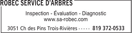 Service D'Arbres Robec Inc (819-372-0533) - Annonce illustrée - Inspection - Évaluation - Diagnostic www.sa-robec.com