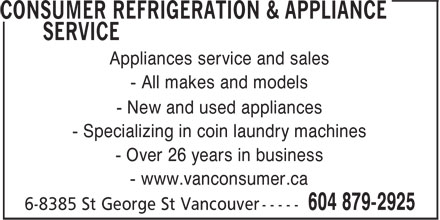 Consumer Refrigeration & Appliances Ltd (604-879-2925) - Annonce illustrée - Appliances service and sales - All makes and models - New and used appliances - Over 26 years in business - www.vanconsumer.ca - Specializing in coin laundry machines