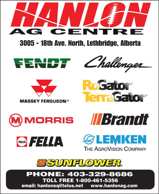 Hanlon Ag Centre Ltd (403-329-8686) - Display Ad - 3005 - 18th Ave. North, Lethbridge, Alberta PHONE: 403-329-8686 TOLL FREE 1-800-461-5356 email: hanloneq@telus.net www.hanlonag.com