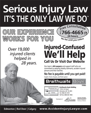 Braithwaite Boyle Accident Injury Law (867-766-4665) - Display Ad - Free Consultation24 hour (867) No fee untilyou collect766-4665 Yellowhead Trail 124 St 118 Ave Proud sponsor of: