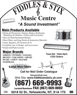 Fiddles & Stix Music Centre Ltd (867-669-9993) - Annonce illustrée - Call for Mail Order Catalogue fsmusic@yk.com Web Site: www.fiddlesandstix.yk.com 867 669-9993 Located Downtown FAX (867) 669-8882 5018 52 St., Yellowknife, NT, X1A 1T5 FIDDLES & STIXMusic Centre A Sound Investment Main Products Available Drums & Percussion   Guitars, Banjos, Keyboards, Mandolins & Ukuleles   Violins and Accessories Brass & Wind Instrument Rentals Sheet Music and Song Books & Instruction Materials Amps, Speakers, PA Systems & Fx Complete Line of Strings, and Accessories Guitar and Piano Lessons Major Brands Tues-Sat  10am-6pm GIBSON   FENDER   YAMAHA COD Orders IBANEZ   TAKAMINE   SHURE PEARL   EDEN   MACKIE 52nd St. MARSHALL 53rd St. 51st St.50th Ave. Large New Store