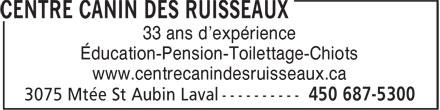 Centre Canin Des Ruisseaux (450-687-5300) - Annonce illustrée======= - 33 ans d'expérience - Éducation-Pension-Toilettage-Chiots - www.centrecanindesruisseaux.ca