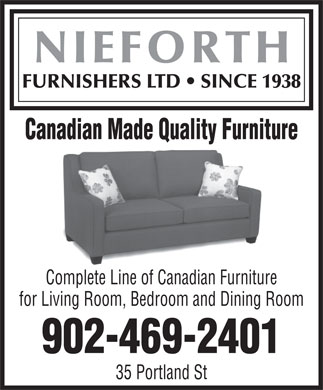 Nieforth Furnishers (902-469-2401) - Display Ad - NIEFORTH FURNISHERS LTD   SINCE 1938 Canadian Made Quality Furniture Complete Line of Canadian Furniture for Living Room, Bedroom and Dining Room 902-469-2401 35 Portland St