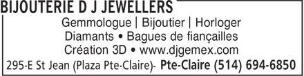 Bijouterie D J Jewellers (514-694-6850) - Annonce illustrée - Gemologist Jeweller Watchmaker Diamond & precious gems • Engagement rings 3D Design • www.djgemex.com