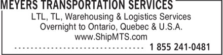 Meyers Transportation Services (1-855-214-0481) - Annonce illustrée - LTL, TL, Warehousing & Logistics Services Overnight to Ontario, Quebec & U.S.A. www.ShipMTS.com