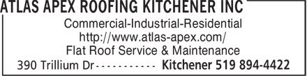 Atlas Apex Roofing Kitchener Inc (519-894-4422) - Display Ad - Commercial-Industrial-Residential http://www.atlas-apex.com/ Flat Roof Service & Maintenance