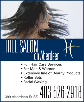 Hill Beauty Salon (403-526-2918) - Annonce illustrée - HILL SALON on Aberdeen Full Hair Care Services For Men & Women Extensive line of Beauty Products Roller Sets Facial Waxing 399 Aberdeen St SE 403 526-2918