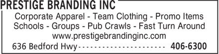 Prestige Branding Inc (902-406-6300) - Display Ad - Corporate Apparel - Team Clothing - Promo Items Schools - Groups - Pub Crawls - Fast Turn Around www.prestigebrandinginc.com
