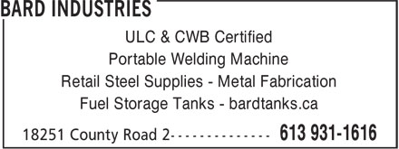 Bard Industries (613-931-1616) - Annonce illustrée - ULC & CWB Certified Portable Welding Machine Retail Steel Supplies - Metal Fabrication Fuel Storage Tanks - bardtanks.ca ULC & CWB Certified Portable Welding Machine Retail Steel Supplies - Metal Fabrication Fuel Storage Tanks - bardtanks.ca