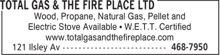 Total Gas &amp; The Fire Place Ltd (902-468-7950) - Annonce illustr&eacute;e - TOTAL GAS &amp; THE FIRE PLACE LTD Wood, Propane, Natural Gas, Pellet and Electric Stove Available &bull; W.E.T.T. Certified www.totalgasandthefireplace.com 121 Ilsley Av -------------------------- 468-7950