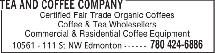 Tea And Coffee Company (780-421-5221) - Annonce illustrée - Certified Fair Trade Organic Coffees Coffee & Tea Wholesellers Commercial & Residential Coffee Equipment Certified Fair Trade Organic Coffees Coffee & Tea Wholesellers Commercial & Residential Coffee Equipment