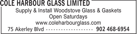 Cole Harbour Floats (902-468-6954) - Annonce illustrée - Open Saturdays www.coleharbourglass.com Supply & Install Woodstove Glass & Gaskets
