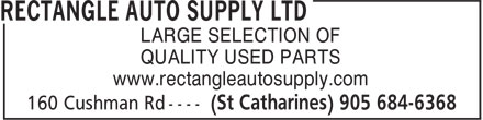 Rectangle Auto Supply Ltd (905-684-6368) - Annonce illustrée - LARGE SELECTION OF QUALITY USED PARTS www.rectangleautosupply.com LARGE SELECTION OF QUALITY USED PARTS www.rectangleautosupply.com