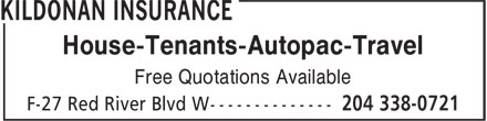Kildonan Insurance (204-338-0721) - Annonce illustrée - House-Tenants-Autopac-Travel Free Quotations Available House-Tenants-Autopac-Travel Free Quotations Available