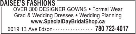 Daisee's Fashions (780-723-4017) - Annonce illustrée - Grad & Wedding Dresses • Wedding Planning www.SpecialDayBridalShop.ca OVER 300 DESIGNER GOWNS • Formal Wear Grad & Wedding Dresses • Wedding Planning www.SpecialDayBridalShop.ca OVER 300 DESIGNER GOWNS • Formal Wear