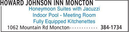Howard Johnson Inn Moncton (506-384-1734) - Annonce illustrée - Honeymoon Suites with Jacuzzi Indoor Pool - Meeting Room Fully Equipped Kitchenettes Honeymoon Suites with Jacuzzi Indoor Pool - Meeting Room Fully Equipped Kitchenettes