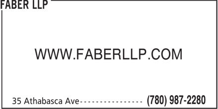 Faber LLP (780-987-2280) - Annonce illustr&eacute;e - WWW.FABERLLP.COM