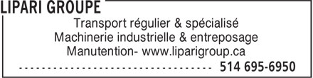 Lipari Groupe (438-896-1607) - Annonce illustrée - Transport régulier & spécialisé Machinerie industrielle & entreposage Manutention- www.liparigroup.ca