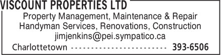 Viscount Properties Ltd (902-393-6506) - Annonce illustrée - Property Management, Maintenance & Repair Handyman Services, Renovations, Construction jimjenkins@pei.sympatico.ca