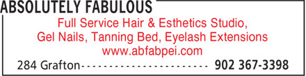 Absolutely Fabulous (902-367-3398) - Display Ad - Full Service Hair & Esthetics Studio, Gel Nails, Tanning Bed, Eyelash Extensions www.abfabpei.com Full Service Hair & Esthetics Studio, Gel Nails, Tanning Bed, Eyelash Extensions www.abfabpei.com