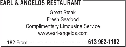 Earl & Angelos Restaurant (613-962-1182) - Annonce illustrée - Great Steak Fresh Seafood Complimentary Limousine Service www.earl-angelos.com Great Steak Fresh Seafood Complimentary Limousine Service www.earl-angelos.com