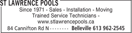 St Lawrence Pools (613-962-2545) - Annonce illustrée - Trained Service Technicians - www.stlawrencepools.ca Since 1971 - Sales - Installation - Moving Since 1971 - Sales - Installation - Moving Trained Service Technicians - www.stlawrencepools.ca