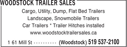 Woodstock Trailer Sales (519-537-3300) - Annonce illustrée - Cargo, Utility, Dump, Flat Bed Trailers Landscape, Snowmobile Trailers Car Trailers * Trailer Hitches installed www.woodstocktrailersales.ca