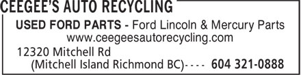 Ceegee's Auto Recycling (604-321-0888) - Display Ad - USED FORD PARTS - Ford Lincoln & Mercury Parts www.ceegeesautorecycling.com USED FORD PARTS - Ford Lincoln & Mercury Parts www.ceegeesautorecycling.com